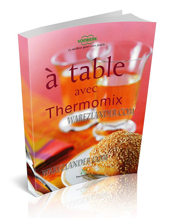 Thermomix a table avec thermomix warezlander for A table avec thermomix